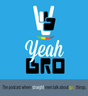 yeah-bro-gay-straight-podcast